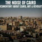 The Noise Of Cairo the artists behind the Egyptian revolution