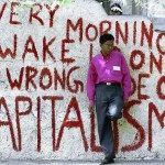 Every morning I wake up on the wrong side of Capitalism