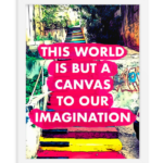 Poster This World Is But A Canvas To Our Imagination