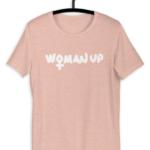 women up feminist sign t-shirt